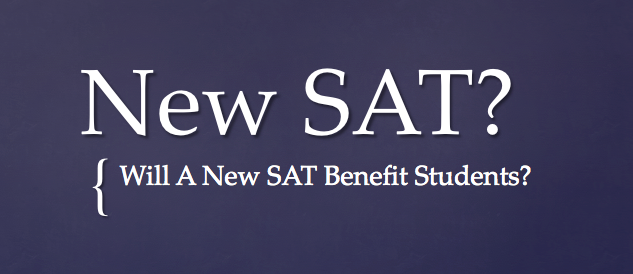 Will A New SAT Benefit Students