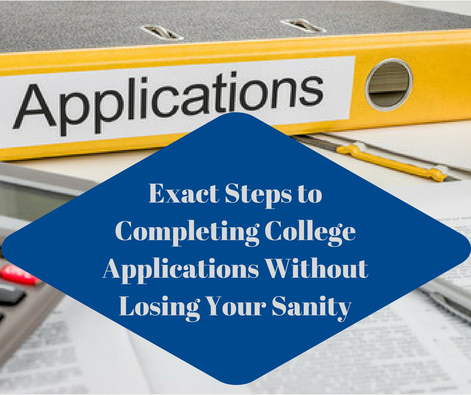 Exact Steps to Completing College Applications Without Losing Your ...