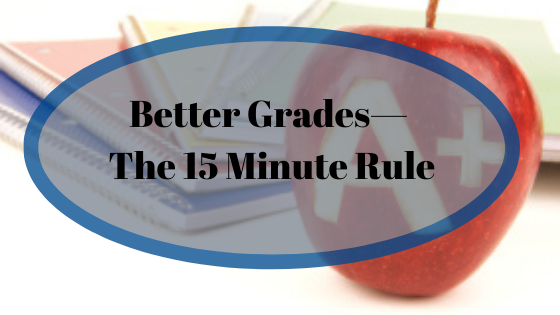 Better Grades— The 15 Minute Rule