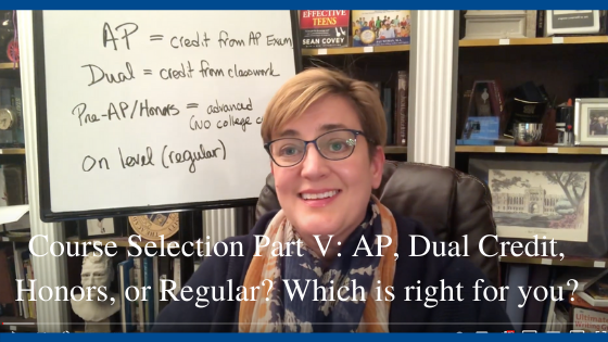 Course Selection Part V: AP, Dual Credit, Honors, or Regular? Which is right for you?