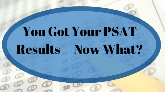 You Got Your PSAT Results — Now What?