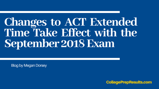 Changes to ACT Extended Time Take Effect with the September 2018 Exam