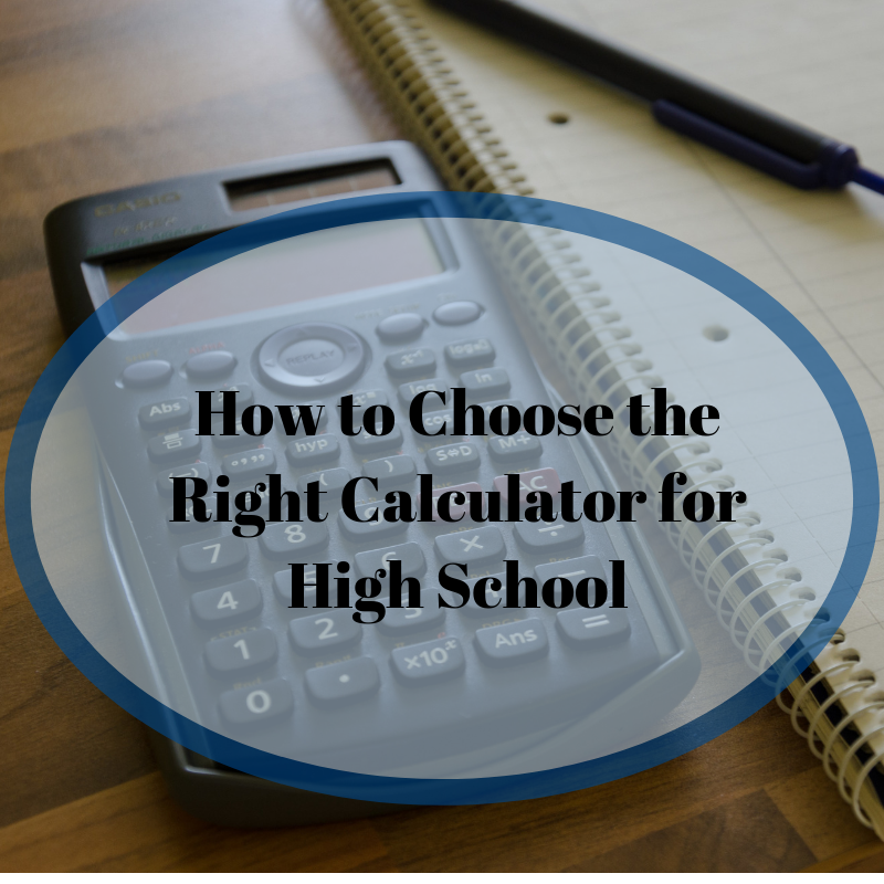How to Choose the Right Calculator for High School