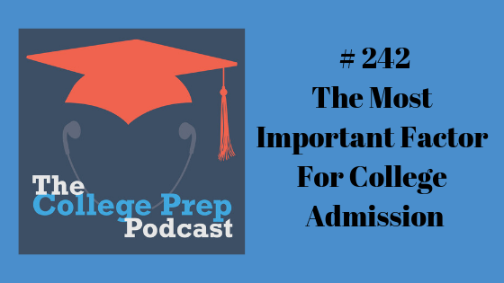 The Most Important Factor For College Admission