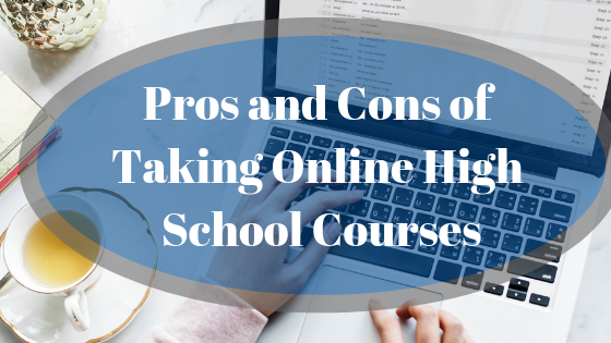 Pros and Cons of Taking Online High School Courses
