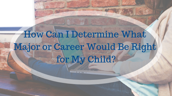 Is There A Test to Determine What Major or Career Would Be Right for My Child?