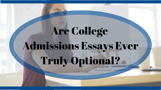 Are College Admissions Essays Ever Truly Optional?