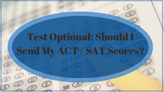 Test Optional: Should I Send My ACT / SAT Scores?